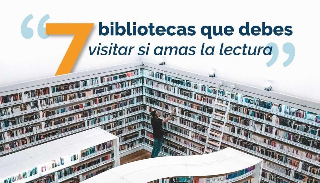Las 7 bibliotecas que todo amante de la lectura debe conocer